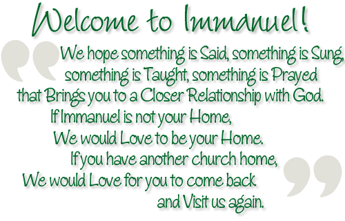 Welcome to Immanuel - We would love to be your church home!